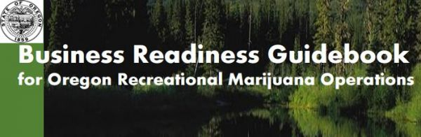 Oregon State Guide for Recreational Marijuana Businesses